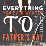 Everything-You-Ever-Wanted-to-Know-About-Father's-Day-MainPhoto