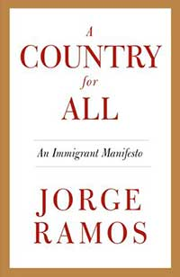 A Country for All-Jorge Ramos