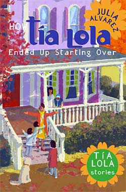 How Tía Lola Ended Up Starting Over-Julia Alvarez