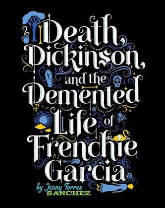 Death, Dickinson, and the Demented Life of Frenchie Garcia-SliderPhoto