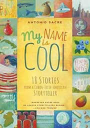My Name Is Cool-18 Stories from a Cuban-Irish-American Storyteller-FeaturePhoto