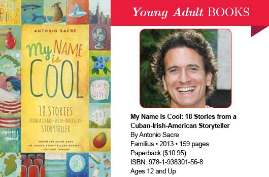 My Name Is Cool-18 Stories from a Cuban-Irish-American Storyteller-MainPhoto
